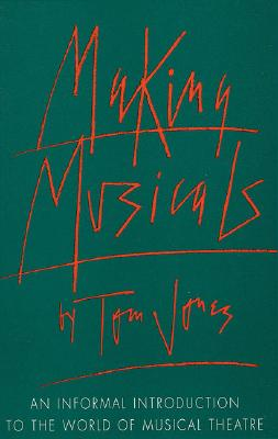 Making Musicals By Jones, Tom